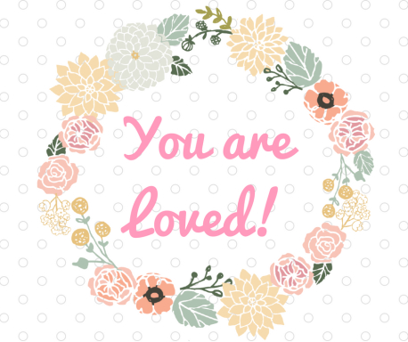 You are Loved! (1)