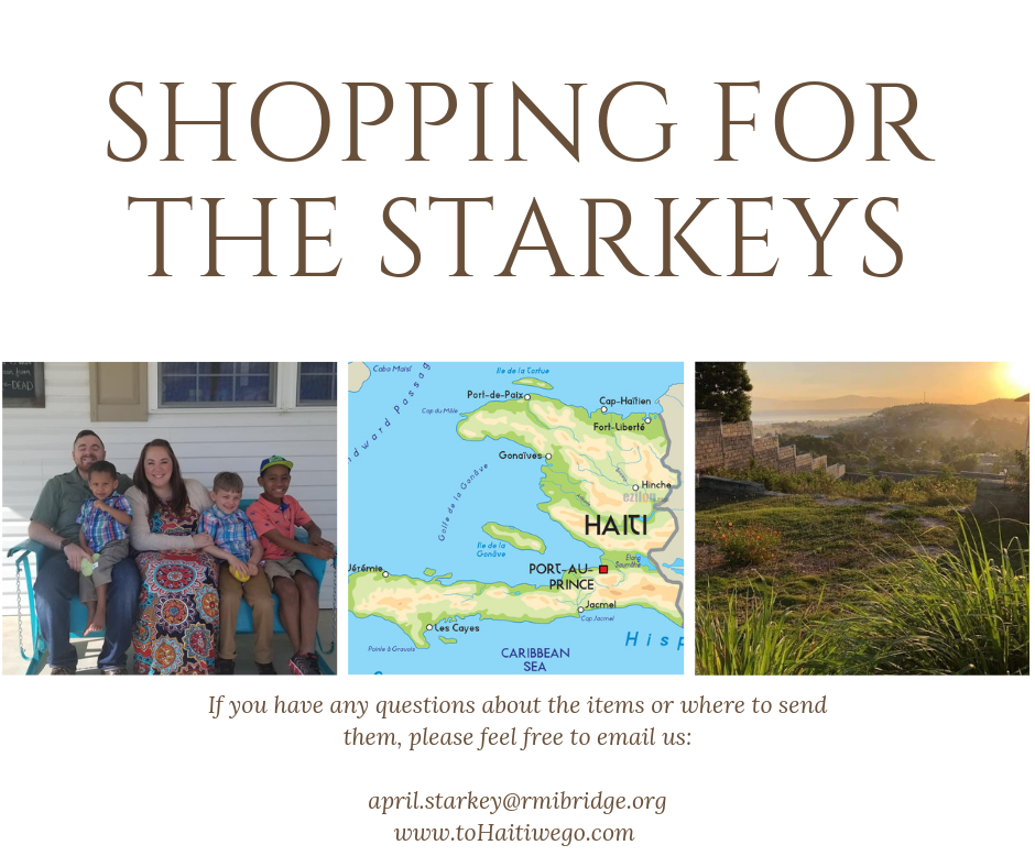 If you have any questions about the items or where to send them, please feel free to email us_ april.starkey@rmibridge.org www.toHaitiwego.com